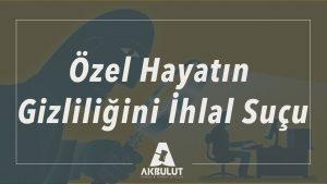 ozel_hayatin_gizliligini_ihlal