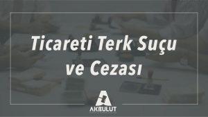 ticareti_terk_sucu
