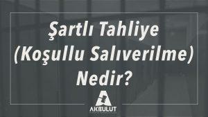 sartli_tahliye